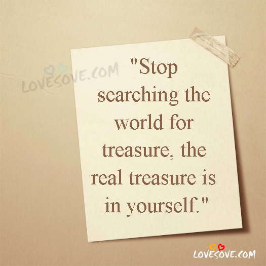 Stop Searching The World For Treasure Life Whatsapp Status Images