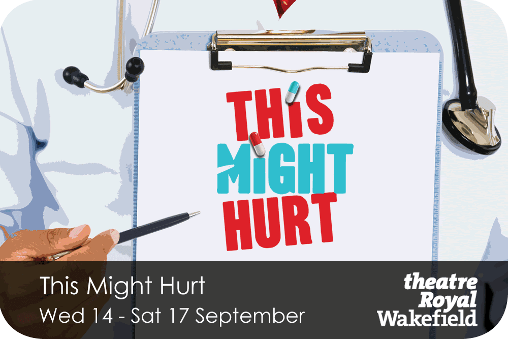 This Might Hurt Wednesday 14 - Saturday 17 September