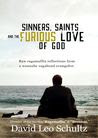 Sinners, Saints and the Furious Love of God