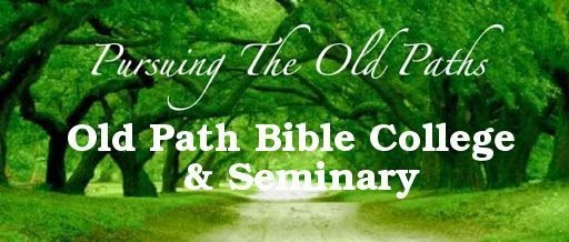 Old Path Bible College & Seminary