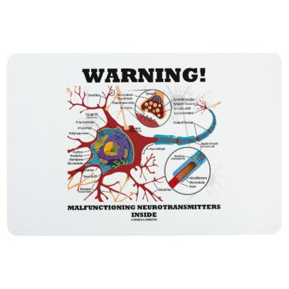Warning! Malfunctioning Neurotransmitters Inside Floor Mat