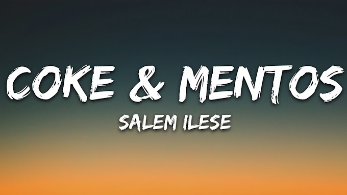 Salem ilese - coke & mentos (Lyrics)