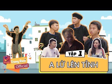 A LỬ LÊN TỈNH - TẬP 1 | Trung Ruồi - Minh Tít | Trung Ruồi Official