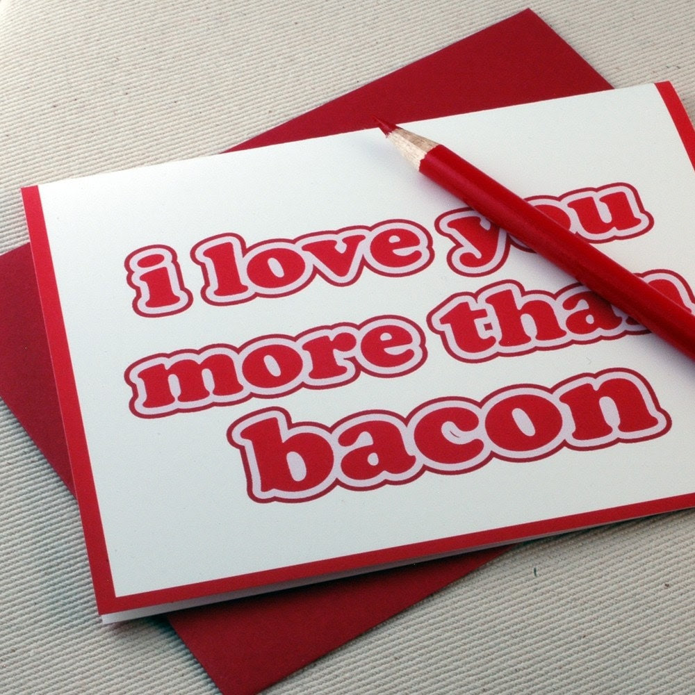 I Love You More Than Bacon Valentine Card by Oh Geez Design