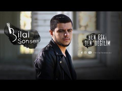 Bilal Sonses - Ben Eski Ben Değilim Şarkı Sözleri