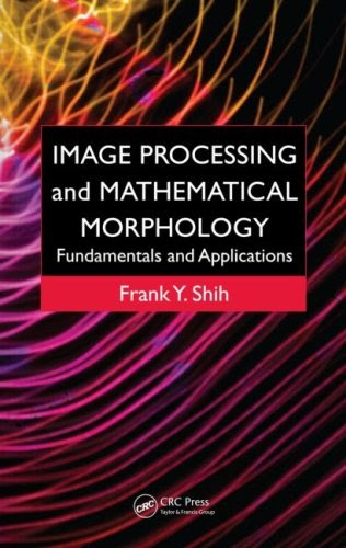 [PDF] Image Processing and Mathematical Morphology: Fundamentals and Applications Free Download