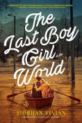 Title: The Last Boy and Girl in the World, Author: Siobhan Vivian