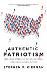 Authentic Patriotism: Restoring America's Founding Ideals Through Selfless Action
