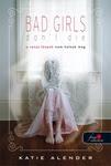 Katie Alender: A rossz lányok nem halnak meg