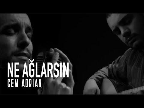 Cem Adrian Ne Ağlarsın Şarkı Sözleri