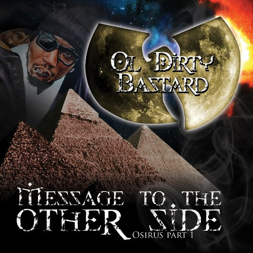 Ol' Dirty Bastard - Message To The Other Side