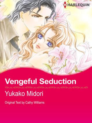 Vengeful Seduction (Harlequin Romance Manga)
