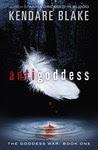 Antigoddess (Goddess War, #1)