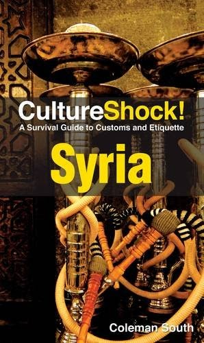 CultureShock! Syria: A Survival Guide to Customs and Etiquette