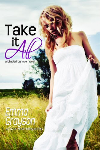 Take it All (Blinded by Love) by Emma Grayson