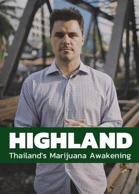 HIGHLAND: Thailand's Marijuana Awakening - Season 1