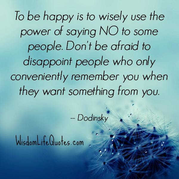 The Power Of Saying No To Some People Wisdom Life Quotes