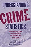Understanding Crime Statistics: Revisiting the Divergence of the NCVS and the UCR (Cambridge Studies in Criminology)