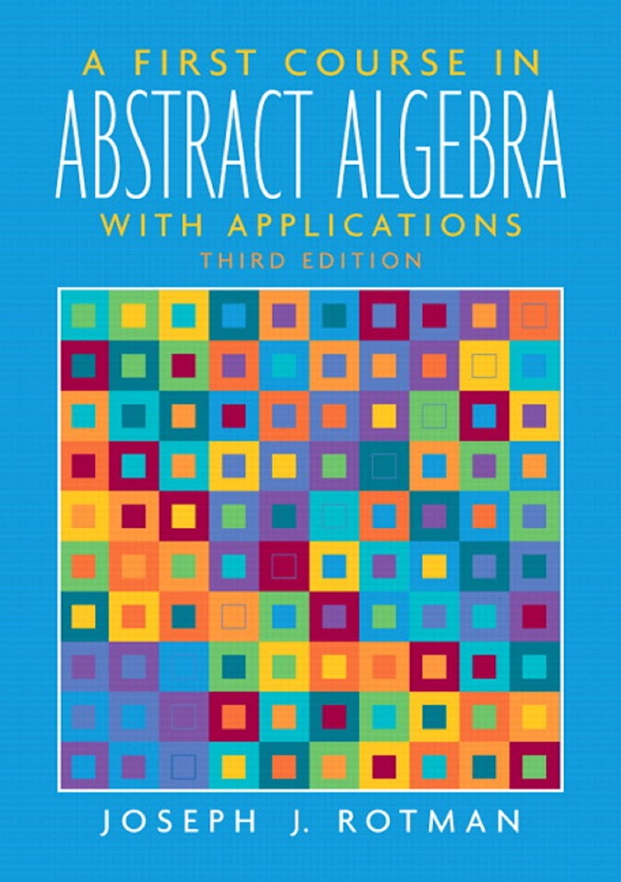 First course in abstract algebra: with applications