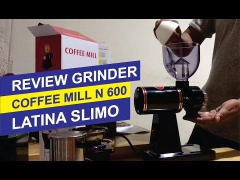 Review Grinder Coffee Mill N 600 Elektrik dan Latina Slimo Manual #VlogNews