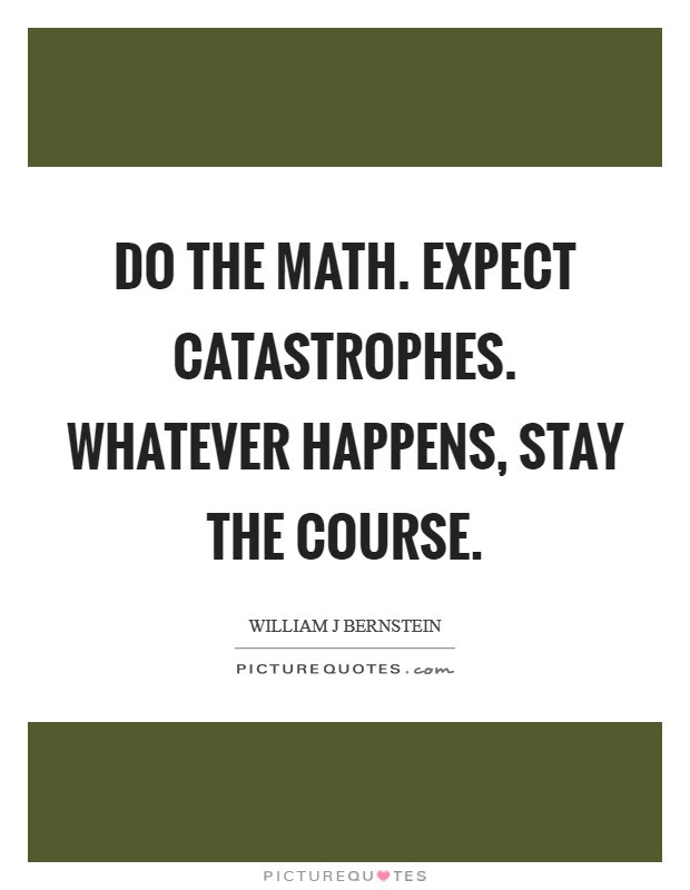 Do The Math Expect Catastrophes Whatever Happens Stay The