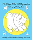 The Hippo Who Did Gymnastics