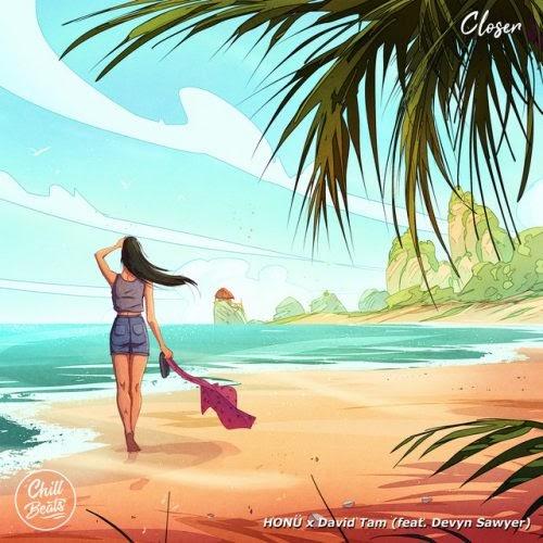 "DIAMOND IN THE ROUGH: HONÜ & David Tam feat. Devyn Sawyer – ""Closer"""