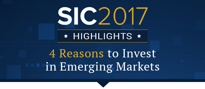 SIC 2017 Highlights: 4 Reasons to Invest in Emerging Markets