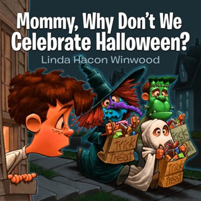 Mommy, Why Don't We Celebrate Halloween?  -     By: Linda Winwood