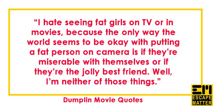 Fabulous 14 Dumplin Movie Quotes Escapematter