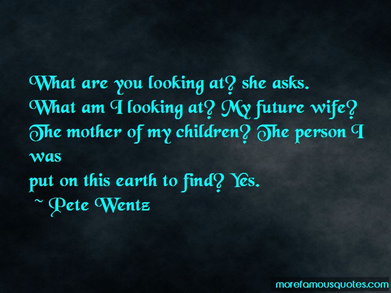 You Are My Future Wife Quotes Top 18 Quotes About You Are My Future