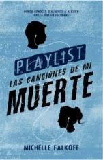 Playlist. Las canciones de mi muerte Michelle Falkoff