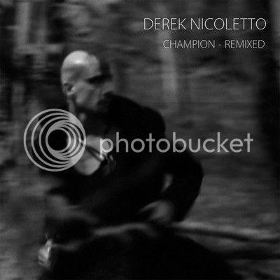Derek Nicoletto Champion Remixes