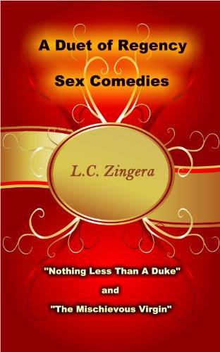 A Duet of Regency Sex Comedies by L.C. Zingera