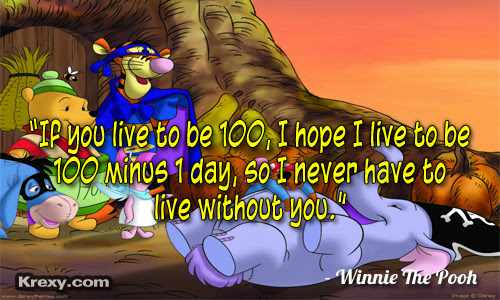 Winnie The Pooh Quotes If You Live To Be 100 I Hope I L Krexy