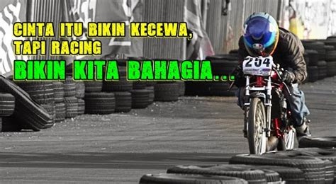 kata kata keren anak racing balap motor tkj punya karya