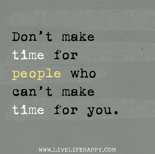 Dont Make Time Live Life Happy