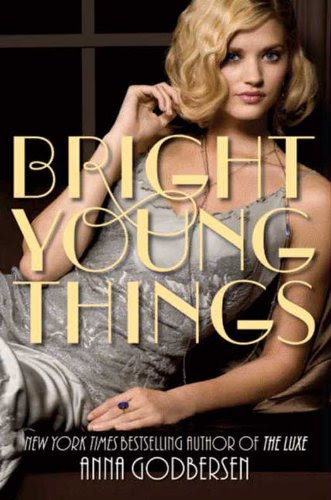 Bright Young Things (Bright Young Things (Quality) 1) by Anna Godbersen