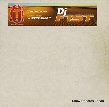 DJ FIST el pajaro
