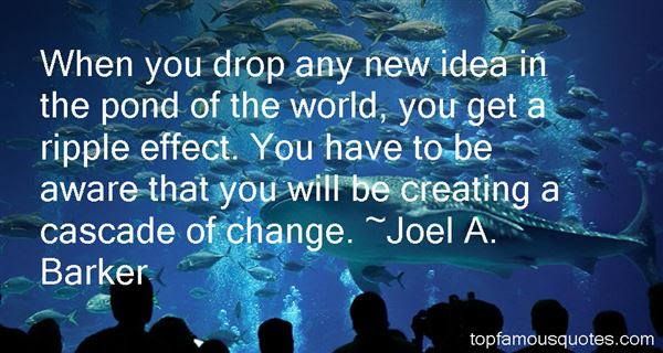 Ripple Effect Quotes Best 22 Famous Quotes About Ripple Effect