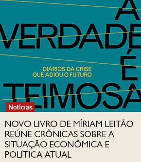 Novo livro de Míriam Leitão reúne crônicas sobre a situação econômica e política atual