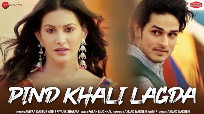 Pind Khali Khali Lagda Lyrics In English & Hindi - Palak Muchhal   LYRICSADVANCE