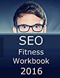 SEO Fitness Workbook : The Seven Steps to Search Engine Optimization Success on Google