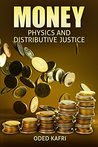 Money: Physics and Distributive Justice