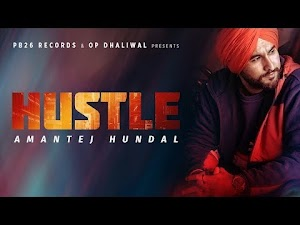 HUSTLE LYRICS – Amantej Hundal | Punjabi Song