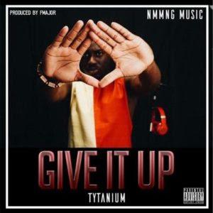 Tytanium - Give It Up
