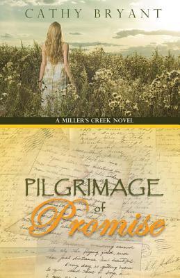 Pilgrimage of Promise (A Miller's Creek Novel-Book 4)