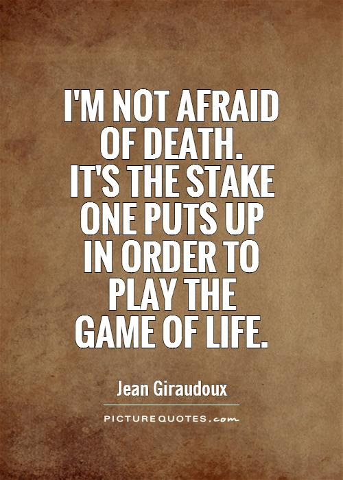 Quotes About Afraid Of Life 220 Quotes
