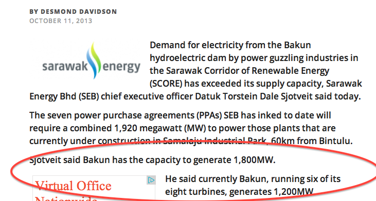 Malaysian Insider - when pressing the case for more dams Sjotveit seems ready  to suggest the turbines only produce 200MW?