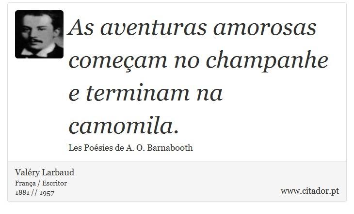 As Aventuras Amorosas Comecam No Champanhe E T Valery Larbaud